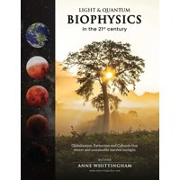 Light and Quantum Biophysics in the 21st Century: Cultures that revere and sustainably harvest Sunlight (Paperback)