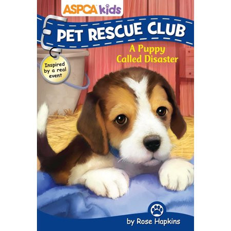 ASPCA Kids: Pet Rescue Club #5: A Puppy Called Disaster