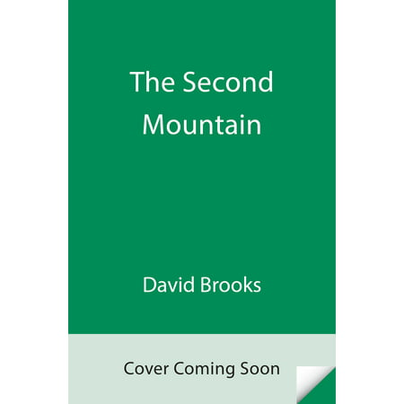 The Second Mountain : The Quest for a Moral Life (Second Highest Mountain Peak In The World)