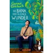 Die Bank der kleinen Wunder - eBook