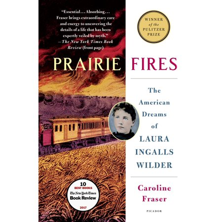 Prairie Fires : The American Dreams of Laura Ingalls