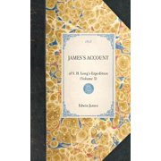 James's Account : Of S. H. Long's Expedition (Volume 3)