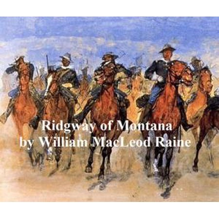 Ridgway of Montana, a Story of To-Day, in Which the Hero is Also the Villain - eBook