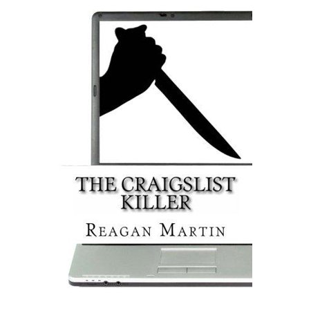The Craigslist Killer  A Biography Of Richard Beasley