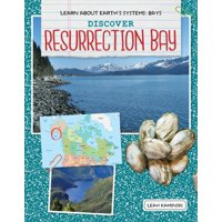 Learn about Earth's Systems: Bays: Discover Resurrection Bay (Paperback)