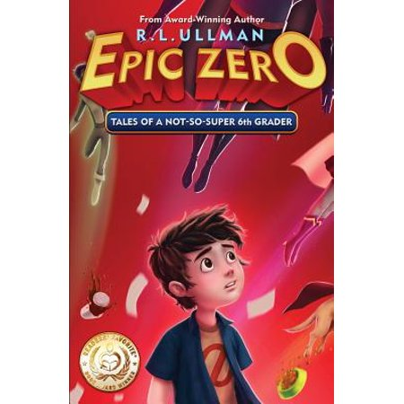 Epic Zero : Tales of a Not-So-Super 6th Grader - Halloween Books For Third Graders