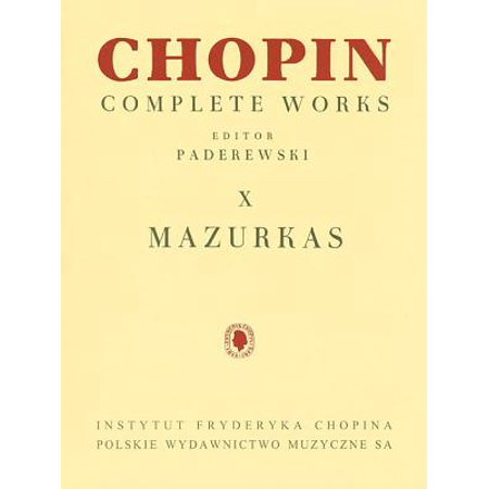 Chopin Selected Works Book (Mazurkas : Chopin Complete Works Vol. X)