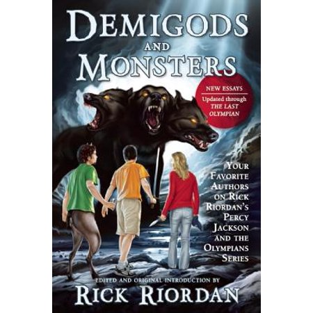 Demigods and Monsters : Your Favorite Authors on Rick Riordan's Percy Jackson and the Olympians