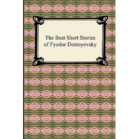 The Best Short Stories of Fyodor Dostoyevsky