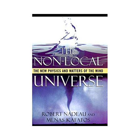 The Non Local Universe  The New Physics And Matters Of The Mind