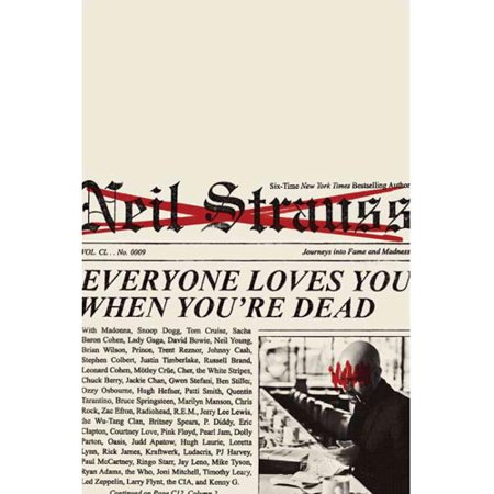 Everyone Loves You When You're Dead: Journeys into Fame and Madness by