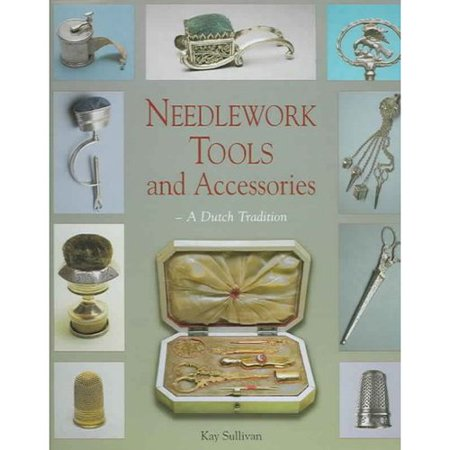 Needlework Tools and Accessories: A Dutch Tradition