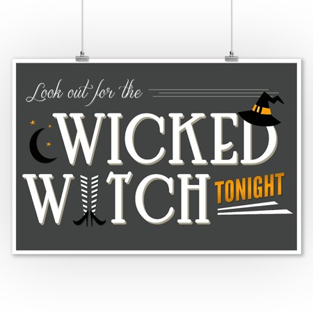 Look Out For the Wicked Witch - Happy Halloween - Lantern Press Artwork (9x12 Art Print, Wall Decor Travel Poster) - Happy Halloween Artwork