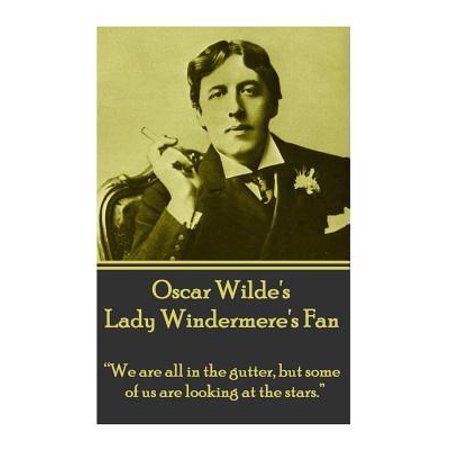 Oscar Wilde's Lady Windemere's Fan :