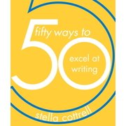 50 Ways: 50 Ways to Excel at Writing (Paperback)