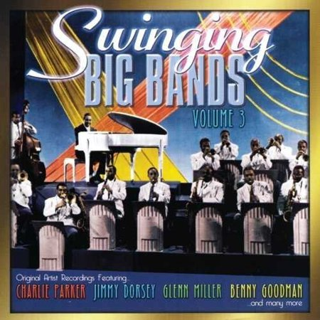 Swinging Big Bands, Vol. 3 -