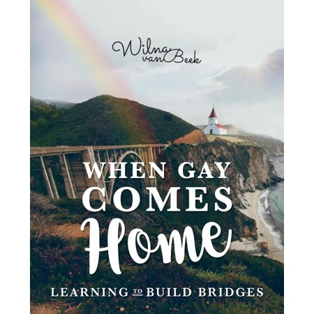 Build Bridges - When Gay Comes Home : Learning to Build Bridges