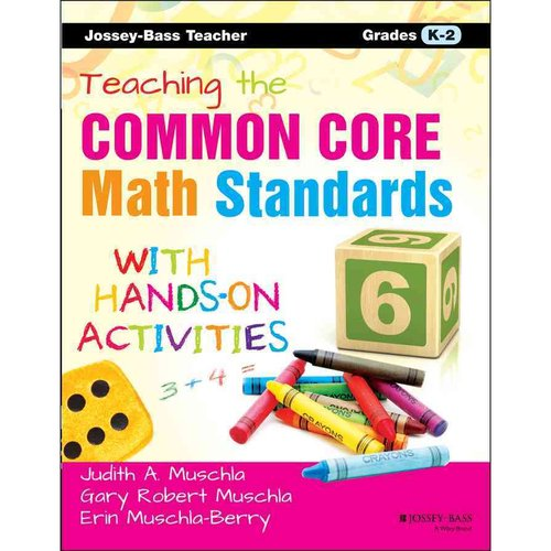 Teaching the Common Core Math Standards With Hands-On Activities, Grades K-2