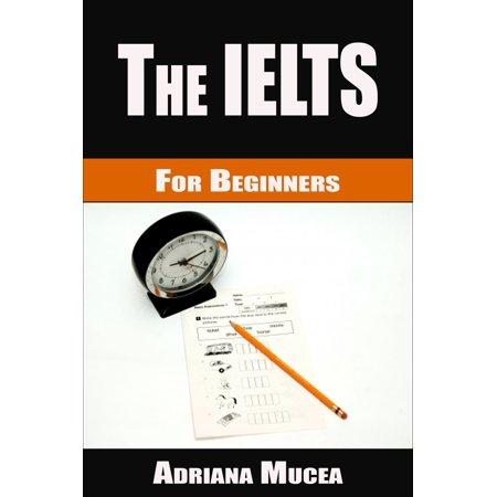 The IELTS for Beginners - eBook (Ebook Ielts)