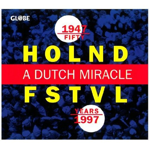 Fifty Years Holland Festival: Dutch Miracle / Var