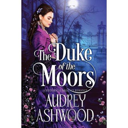 The Duke of the Moors : A Historical Regency