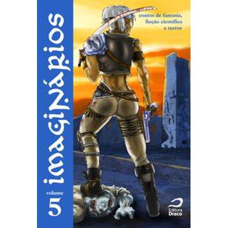Imaginários - contos de fantasia, ficção científica e terror volume 5 - eBook