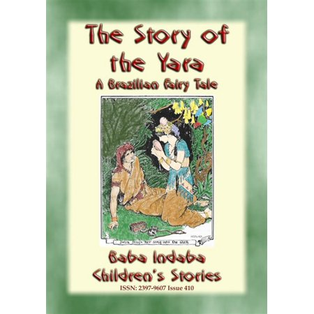 THE STORY OF THE YARA - A Brazilian Fairy Tale of True Love - eBook (Love Brazil)