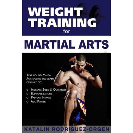 Weight Training for Martial Arts : The Ultimate (Best Martial Arts In The World)