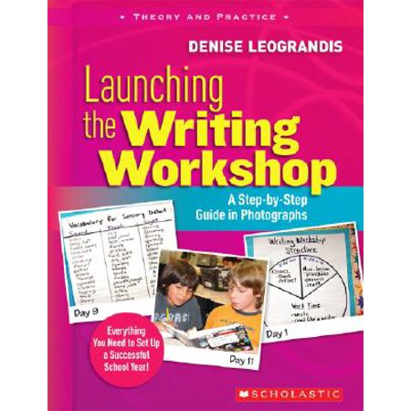 - Launching the Writing Workshop : A Step-By-Step Guide in Photographs