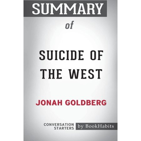 Summary of Suicide of the West by Jonah Goldberg : Conversation Starters - The Goldbergs Halloween