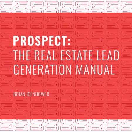 PROSPECT: The Real Estate Lead Generation Manual -