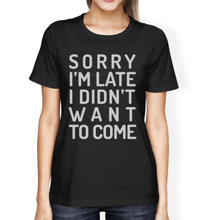 Sorry Im Late Womens Black Funny Saying Graphic Tee For School Gift