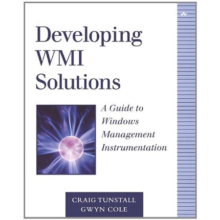 Developing Wmi Solutions  A Guide To Windows Management Instrumentation