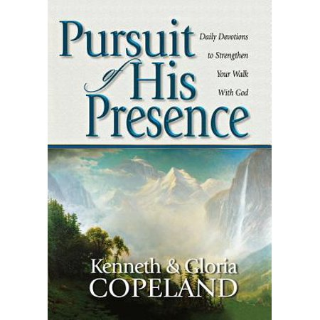 Pursuit of His Presence : Daily Devotions to Strengthen Your Walk with