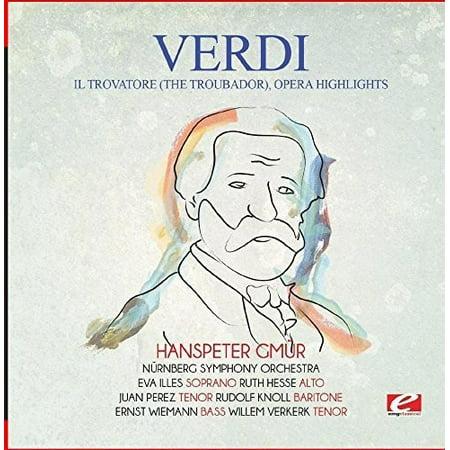 Verdi: Il trovatore (The Troubador), Opera Highlights (Remaster) - Il Trovatore Highlights