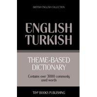 Theme-based dictionary British English-Turkish - 3000 words (Paperback)