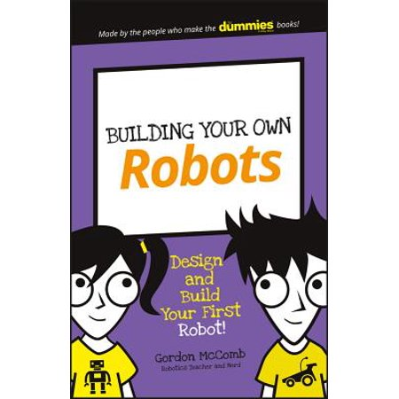 Building Your Own Robots : Design and Build Your First (Building Your First Domain Controller On 2012 R2)