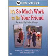 It's So Much Work To Be Your Friend: Helping The Learning Disabled Child Find Social Success by PARAMOUNT HOME VIDEO
