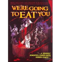We're Going To Eat You (Widescreen)