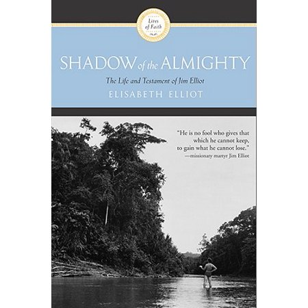 Shadow of the Almighty : The Life and Testament of Jim