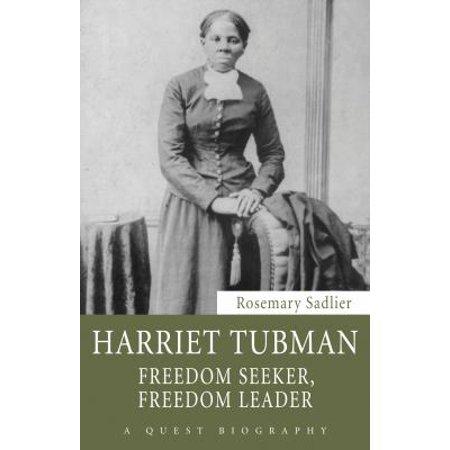 Harriet Tubman  Freedom Seeker  Freedom Leader