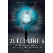 Outer Limits : The Filmgoers' Guide to the Great Science-Fiction Films