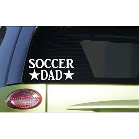Soccer Dad *H878* 8 inch Sticker decal goalie soccer cleats net ball shin