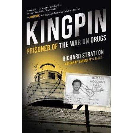 Kingpin  Prisoner Of The War On Drugs