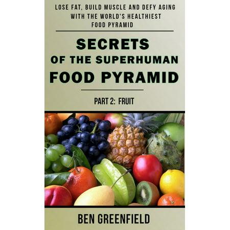 Secrets of the Superhuman Food Pyramid (Book 2: Fruit) - eBook 5 Food Pyramid