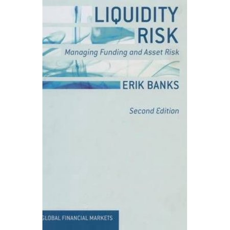 Liquidity Risk  Managing Funding And Asset Risk