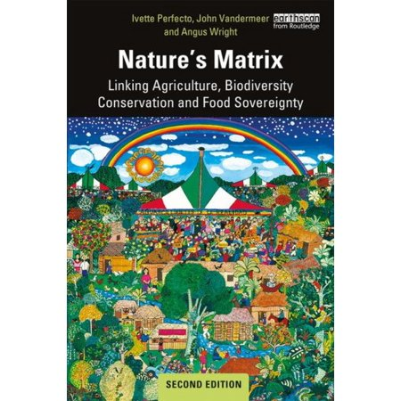 Nature's Matrix : Linking Agriculture, Biodiversity Conservation and Food (Natures Matrix Linking Agriculture Conservation And Food Sovereignty)