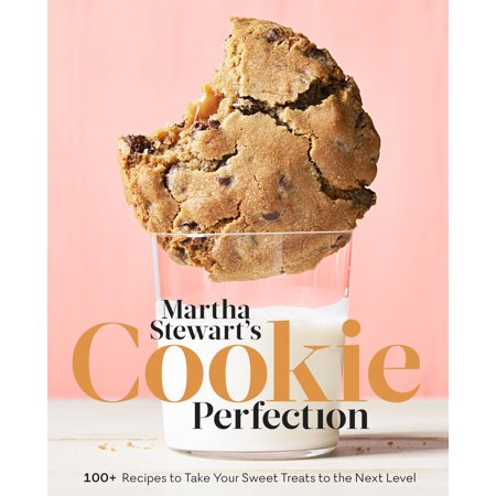 Martha Stewart's Cookie Perfection : 100+ Recipes to Take Your Sweet Treats to the Next Level: A Baking