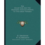 The Solar Year and the Messianic Year According to the Great Pyramid