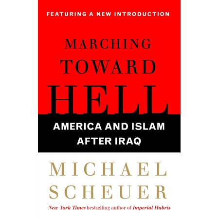 Marching Toward Hell America And Islam After Iraq Walmart